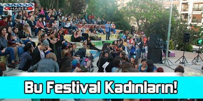 Bu Festival Kadınların
