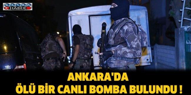 Ankara'da ölü bir canlı bomba bulundu !