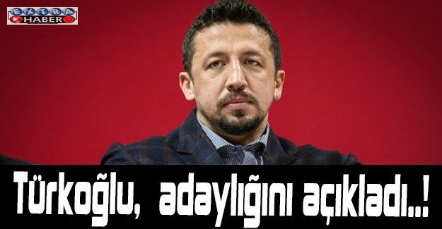 Türkoğlu,  adaylığını açıkladı..!