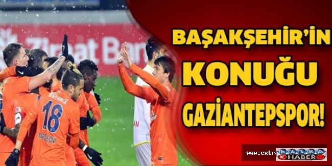 Başakşehir'in konuğu Gaziantepspor!
