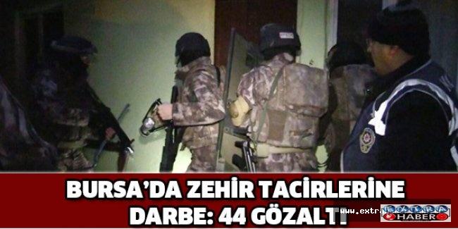 Bursa'da zehir tacirlerine darbe: 44 gözaltı
