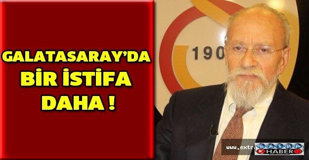 Galatasaray'da bir istifa daha !