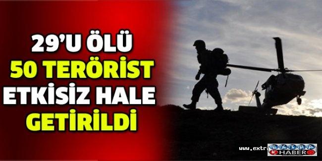 29'u ölü 50 terörist etkisiz hale getirildi