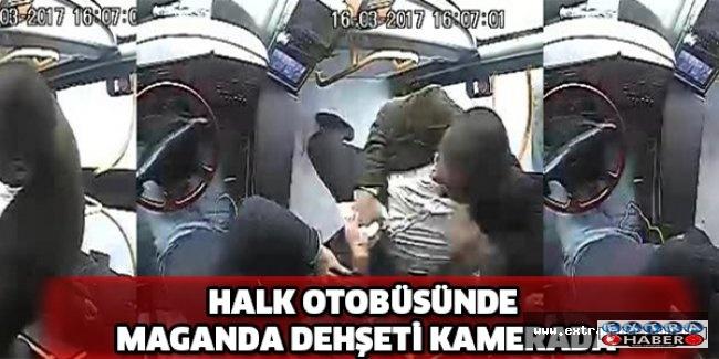 Halk otobüsünde maganda dehşeti kamerada