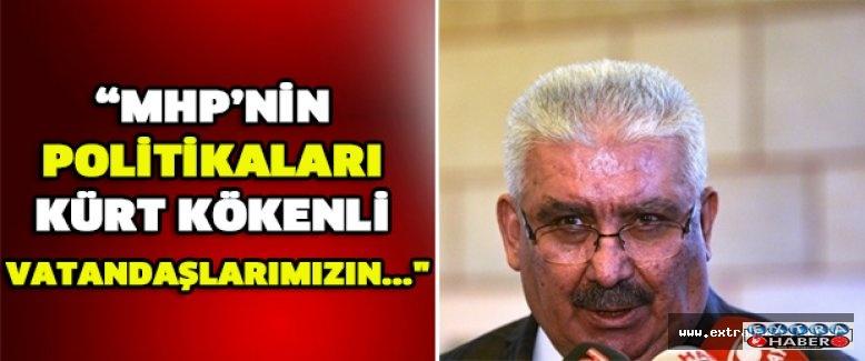 """""""MHP'nin politikaları Kürt kökenli vatandaşlarımızın..."""""""