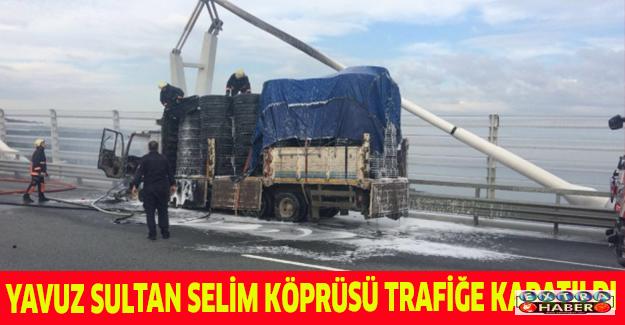 Yavuz Sultan Selim Köprüsü trafiğe kapatıldı