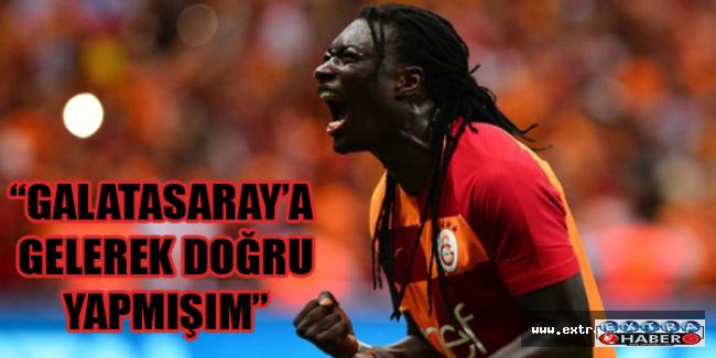 """""""Galatasaray'a gelerek doğru yapmışım"""""""