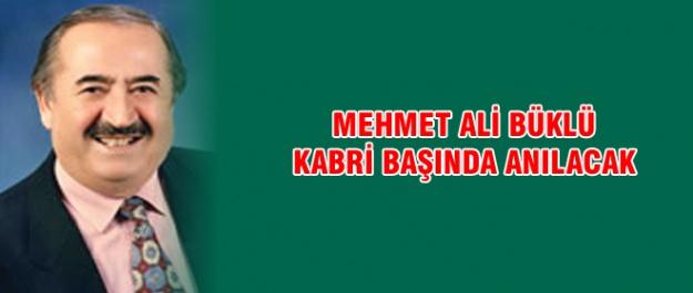 Mehmet Ali Büklü Kabri Başında Anılacak