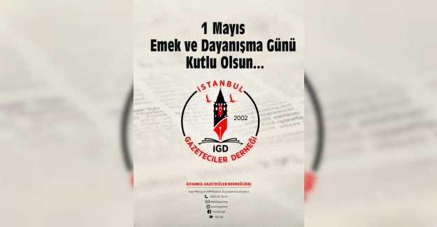 İstanbul Gazeteciler Derneği 1 mayıs mesajı