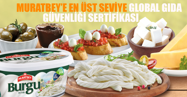 Muratbey'e En Üst Seviye Global Gıda Güvenliği Sertifikası
