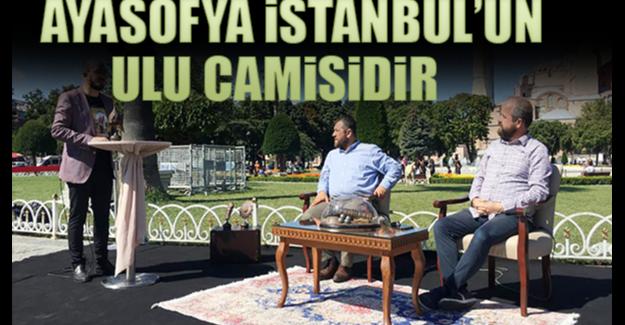 Ayasofya İstanbul'un Ulu Camisidir