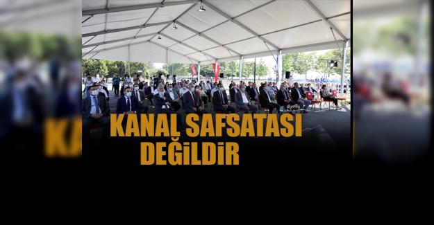 """""""Harcanacak Bir Kuruş Varsa Yeri Depremdir; Kanal Safsatası Değildir"""""""