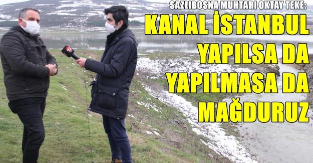 """""""Havzalar Kanal İstanbul'la beraber yok olacak"""""""