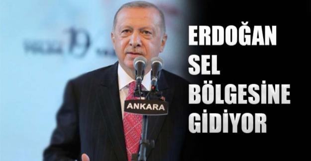 Erdoğan, sel bölgesine gidiyor