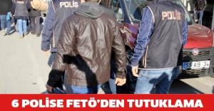 6 polise FETÖ'den tutuklama