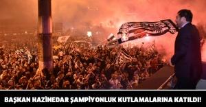 BAŞKAN HAZİNEDAR ŞAMPİYONLUK KUTLAMALARINA KATILDI!