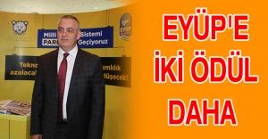 EYÜP'E İKİ ÖDÜL DAHA
