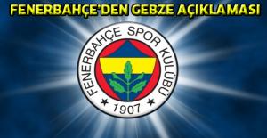 Fenerbahçe'den Gebze açıklaması