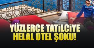 "Yüzlerce tatilciye ""helal otel"" şoku!"