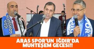 ARAS SPOR'UN  IĞDIR'DA MUHTEŞEM GECESİ!!