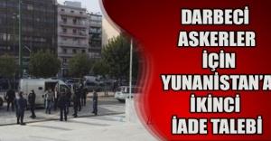 Darbeci askerler için Yunanistan'a ikinci iade talebi