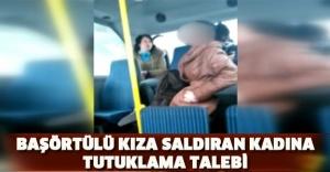 Başörtülü kıza saldıran kadına tutuklama talebi