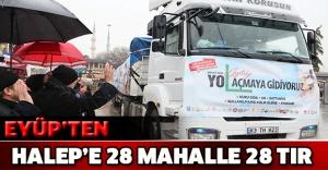 EYÜP'TEN HALEP'E 28 MAHALLE 28 TIR