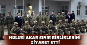 Hulusi Akar sınır birliklerini ziyaret etti