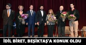 İDİL BİRET, BEŞİKTAŞ'A KONUK OLDU