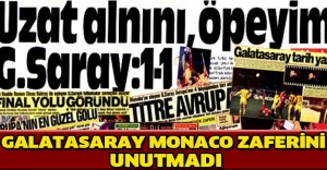 Galatasaray Monaco zaferini unutmadı