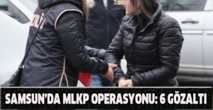 Samsun'da MLKP operasyonu: 6 gözaltı