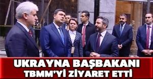 Ukrayna Başbakanı TBMM'yi ziyaret etti