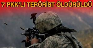 7 PKK'lı terörist öldürüldü
