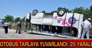 Otobüs tarlaya yuvarlandı: 25 yaralı