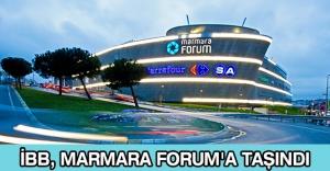 İBB, Marmara Forum'a taşındı