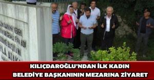 Kılıçdaroğlu'ndan ilk kadın belediye başkanının mezarına ziyaret