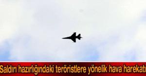 Saldırı hazırlığındaki teröristlere yönelik hava harekatı