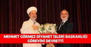 Mehmet Görmez Diyanet İşleri Başkanlığı görevini devretti