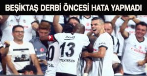 Beşiktaş derbi öncesi hata yapmadı
