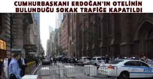 Cumhurbaşkanı Erdoğan'ın otelinin bulunduğu sokak trafiğe kapatıldı