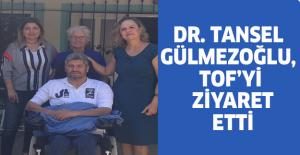 DR. TANSEL GÜLMEZOĞLU, TOFD'Yİ ZİYARET ETTİ