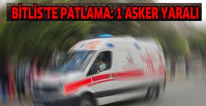 Bitlis'te patlama: 1 asker yaralı