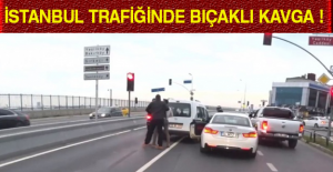İstanbul trafiğinde bıçaklı kavga !