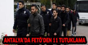 Antalya'da FETÖ'den 11 tutuklama