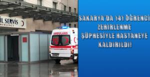 Sakarya'da 141 öğrenci zehirlenme şüphesiyle hastaneye kaldırıldı!.
