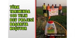 Türk Tarımında 100 Yılın Dev Projesi Başarıya Koşuyor