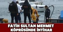 Fatih Sultan Mehmet Köprüsünde intihar