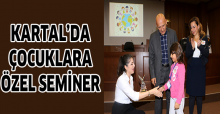 Kartal'da çocuklara özel seminer