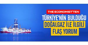 The Economist'ten Türkiye'nin bulduğu doğal gaz ile ilgili flaş yorum